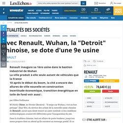 """Avec Renault, Wuhan, la """"Detroit"""" chinoise, se dote d'une 9e usine, Actualité des sociétés"""
