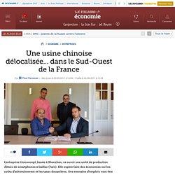 Une usine chinoise délocalisée... dans le Sud-Ouest de la France