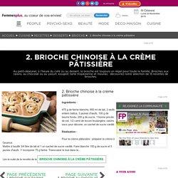 2. Brioche chinoise à la crème pâtissière : Nos 15 recettes de brioches maison