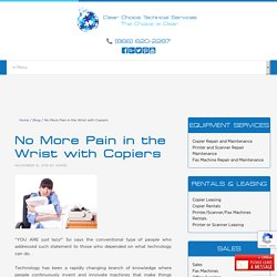 No More Pain in the Wrist with Copiers