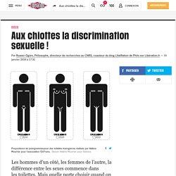 Aux chiottes la discrimination sexuelle !