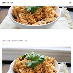 Chipotle Orange Chicken — NerdyBites