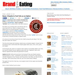 News: Chipotle to Test Tofu as an Option