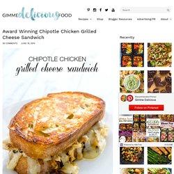 Award Winning Chipotle Chicken Grilled Cheese Sandwich