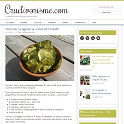 Chips de courgettes au citron et à l'aneth
