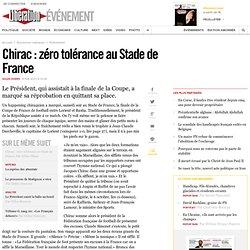 Chirac : zéro tolérance au Stade de France