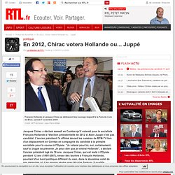 En 2012, Chirac votera Hollande ou... Juppé