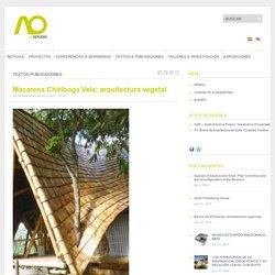 Macarena Chiriboga Vela: arquitectura vegetal