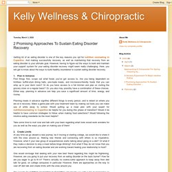 Kelly Wellness & Chiropractic: 2 Promising Approaches To Sustain Eating Disorder Recovery