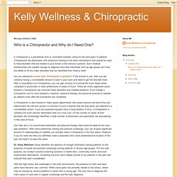 Kelly Wellness & Chiropractic: Who is a Chiropractor and Why do I Need One?