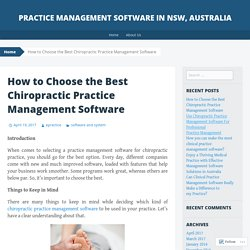 How to Choose the Best Chiropractic Practice Management Software