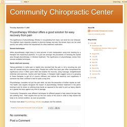 Community Chiropractic Center: Physiotherapy Windsor offers a good solution for easy recovery from pain