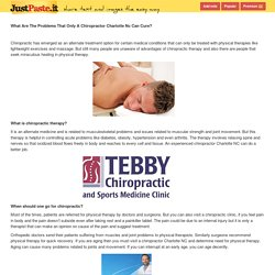 What Are The Problems That Only A Chiropractor Charlotte Nc Can Cure?  Chiropractic has emerged... - justpaste.it