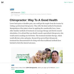 Chiropractor: Way To A Good Health