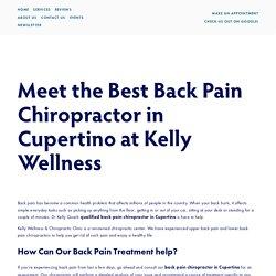 Lower Back Pain Chiropractor Cupertino, CA — Kelly Wellness & Chiropractic