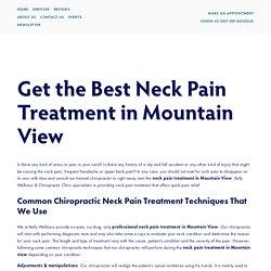 Neck Pain Chiropractor Mountain View, CA — Kelly Wellness & Chiropractic