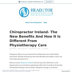 Chiropractor Ireland- The New Benefits And How It Is Different From Physiotherapy Care – Site Title