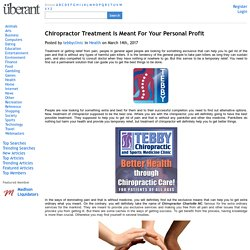 Chiropractor Treatment Is Meant For Your Personal Profit