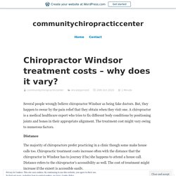 Chiropractor Windsor treatment costs – why does it vary? – communitychiropracticcenter
