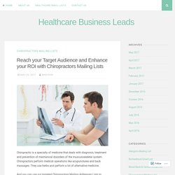 Reach your Target Audience and Enhance your ROI with Chiropractors Mailing Lists – Healthcare Business Leads