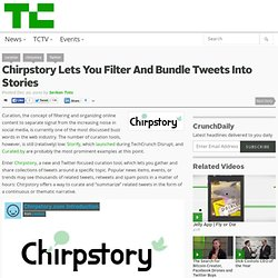 Chirpstory Lets You Filter And Bundle Tweets Into Stories