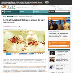 Le fil chirurgical intelligent assure le suivi des sutures