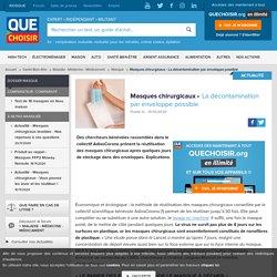 QUE CHOISIR 14/10/20 Masques chirurgicaux La décontamination par enveloppe possible