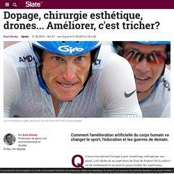 Dopage, chirurgie esthétique, drones... Améliorer, c'est tricher?