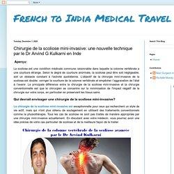 French to India Medical Travel: Chirurgie de la scoliose mini-invasive: une nouvelle technique par le Dr Arvind G Kulkarni en Inde