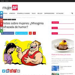 Chistes sobre mujeres: ¿Misoginia disfrazada de humor? - MujerAF