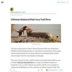 Chitwan National Park Inca Trail Peru