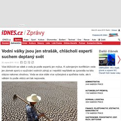 Vodní války jsou jen strašák, chlácholí experti suchem deptaný svět