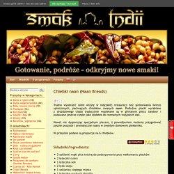 Chlebki naan (Naan Breads) - Kuchnia indyjska - Odkryjmy nowe smaki!