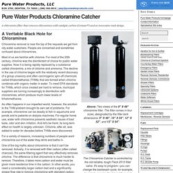The Chloramine Catcher, wholehouse chloramine and chemical removal – Pure Water Products, LLC