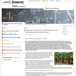 INSERM 17/09/12 Impact de l'exposition au chlordécone sur le développement des nourrissons