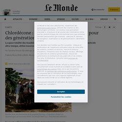 Chlordécone : les Antilles empoisonnées pour des générations