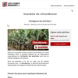 Scandale du chlordécone Protégeons les Antillais ! Adressé à : Sébastien Lecornu, Ministre des Outre-Mer