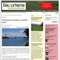 REPORTERRE 21/01/14 Chlordécone aux Antilles, le scandale oublié