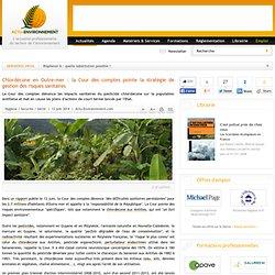 ACTU ENVIRONNEMENT 13/06/14 Chlordécone en Outre-mer : la Cour des comptes pointe la stratégie de gestion des risques sanitaires