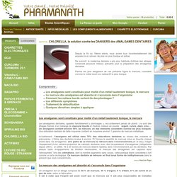 CHLORELLA, la solution contre les DANGERS des AMALGAMES DENTAIRES - Pharmanath