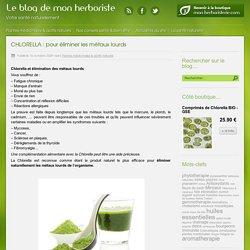 CHLORELLA : pour éliminer les métaux lourds - Blog - Mon herboristerie