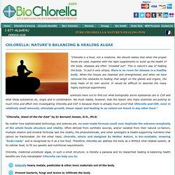 Chlorella, Nature's Healing Medicinal Algae- Bio+ Chlorella®, Best Quality Chlorella!