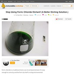 Stop Using Ferric Chloride Etchant! (A Better Etching Solution.) : 6 Steps (with Pictures) - Instructables