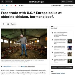Free trade with U.S.? Europe balks at chlorine chicken, hormone beef.