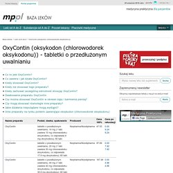 ► OxyContin (oksykodon (chlorowodorek oksykodonu)) - Medycyna Praktyczna
