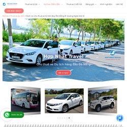 Dịch vụ cho thuê xe từ Sân Bay Đà Nẵng đi Quảng Ngãi Giá rẻ - Hợp Nhất Travel