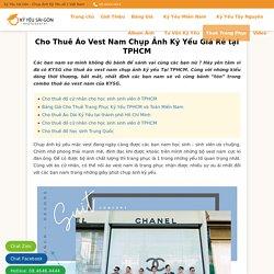 Cho Thuê Áo Vest Nam Chụp Ảnh Kỷ Yếu Giá Rẻ tại TPHCM - KỶ YẾU SÀI GÒN