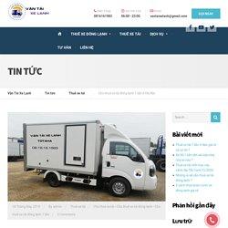 Cho thuê xe tải đông lạnh 1 tấn ở Hà Nội - Vận Tải Xe Lạnh