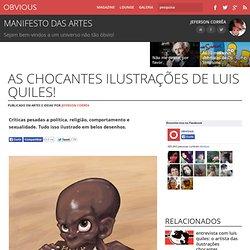 As chocantes ilustrações de Luis Quiles!