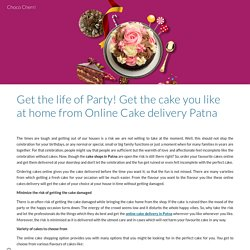 Get the life of Party! Get the cake you like at home from Online Cake delivery Patna